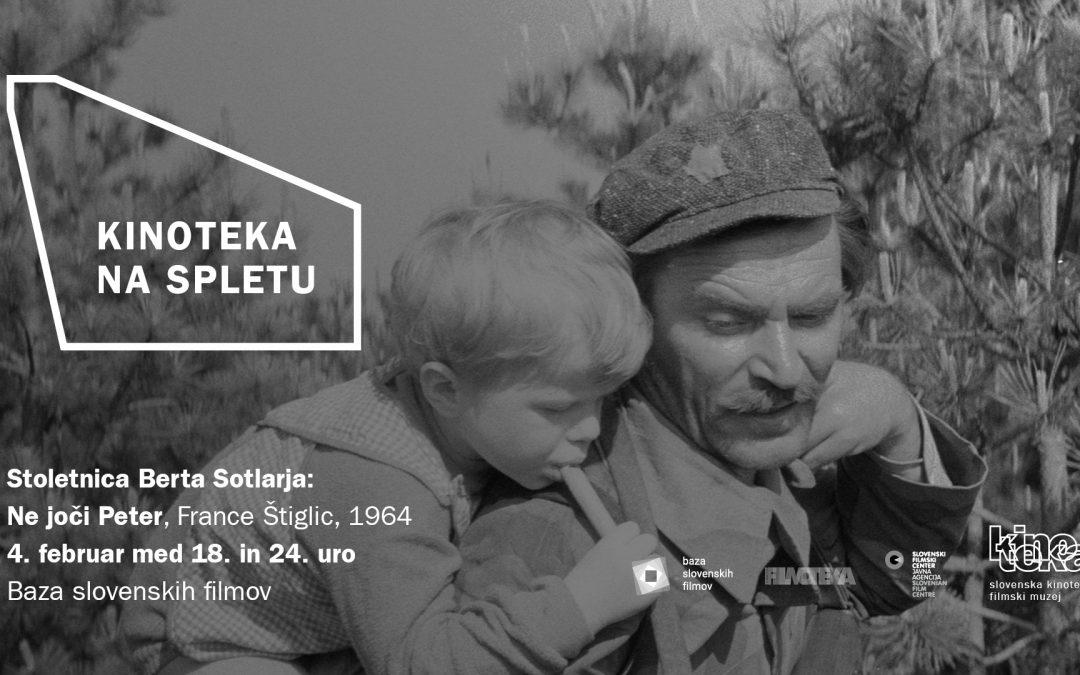 Film Ne joči, Peter na ogled ob stoletnici rojstva igralca Berta Sotlarja